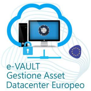 e-VAULT Gestione Confidenziale Asset in Datacenter Europeo