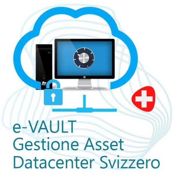 e-VAULT Gestione Confidenziale Asset in Datacenter Svizzero
